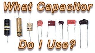 Which Capacitor Do I Use? Tech Tips Tuesday