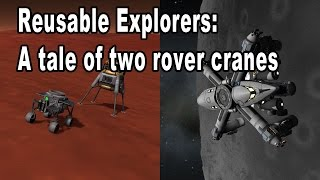 Kerbal Space Program: Two rover cranes. Two entirely different beasts. And a few explosions.