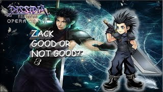 Dissidia Final Fantasy: Opera Omnia ZACK GOOD OR NOT GOOD??