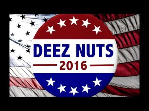 Deez Nuts Campaign Song