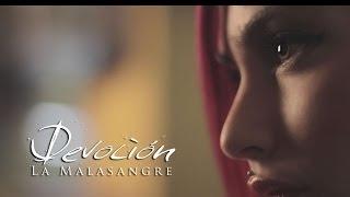La Malasangre - Devoción (OFFICIAL VIDEO)