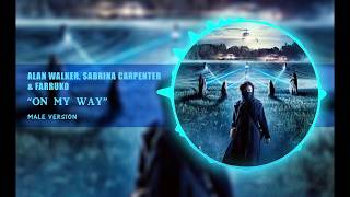 Alan Walker, Sabrina Carpenter & Farruko - On my way [male version]