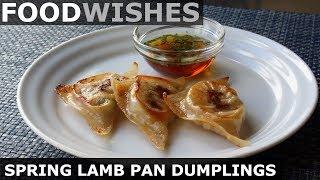 Spring Lamb Pan-Fried Dumplings - Food Wishes