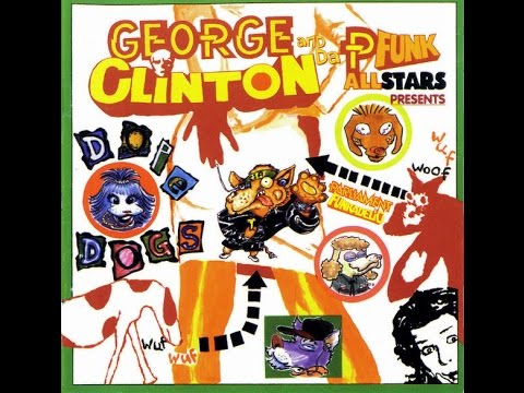 George Clinton And The P-Funk All Stars - Some Next Shit