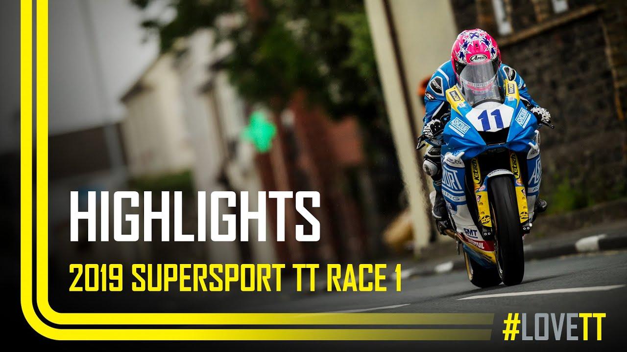2019 Monster Energy Supersport TT Race 1 - Race Highlights | TT Races Official