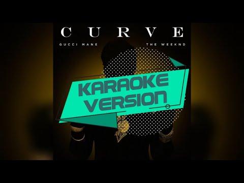 Gucci Mane - Curve ft. The Weeknd | Karaoke Video