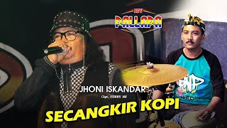 JHONI ISKANDAR ft New Pallapa - Secangkir Kopi (Official Musik Video)