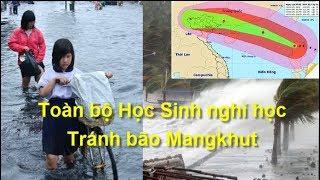 Công điện khẩn: Toàn bộ HS nghỉ học tránh siêu bão Mangkhut
