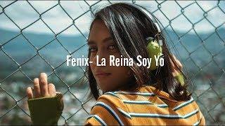 Fenix - (Yameli) La Reina Soy Yo - Letra Oficial