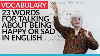 Improve Your Vocabulary: 23 words for talking about feeling good or bad