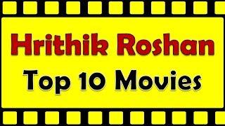 Hrithik Roshan Best Movies | Hrithik Roshan Top 10 Hit Movies