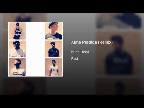 Alma Perdida (Version Radio) BY N' DA HOOD