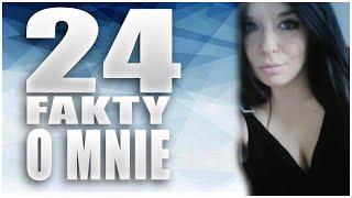 24 FAKTY o mnie!