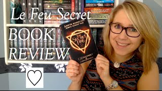 [BOOKREVIEW] Le Feu Secret/The Secret Fire - C.J. Daugherty & Carina Rozenfeld