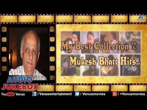 My Best Collection : Mukesh Bhatt Hits ~ Romantic Songs || Audio Jukebox