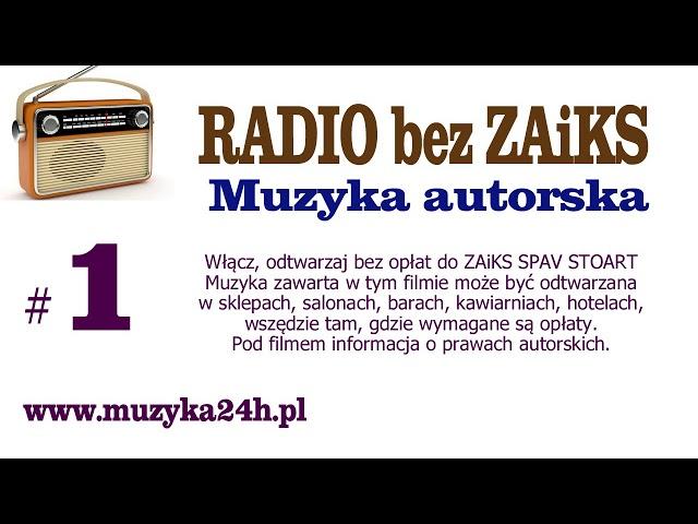 Muzyka bez ZAiKS. Autorska, bez opłat. Darmowe odtwarzanie. Radio. Songs without Copyrights