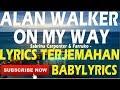Alan Walker, Sabrina Carpenter & Farruko - On My Way lirik terjemahan indonesia babylyrics