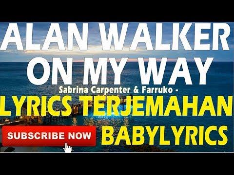 alan-walker,-sabrina-carpenter-&-farruko---on-my-way-lirik-terjemahan-indonesia-babylyrics