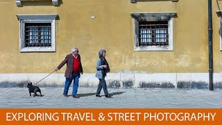 Exploring Travel and Street Photography