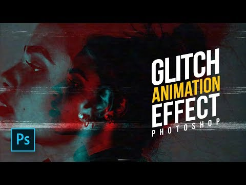 How To Create A Glitch Effect Animation In Photoshop - #Photoshop Tutorials