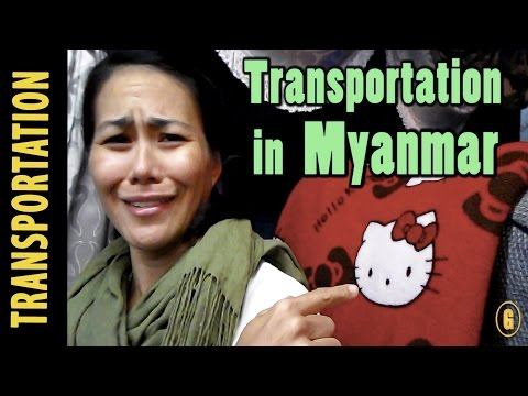 9 BEST WAYS TO GET AROUND  MYANMAR | TRAVEL GUIDE