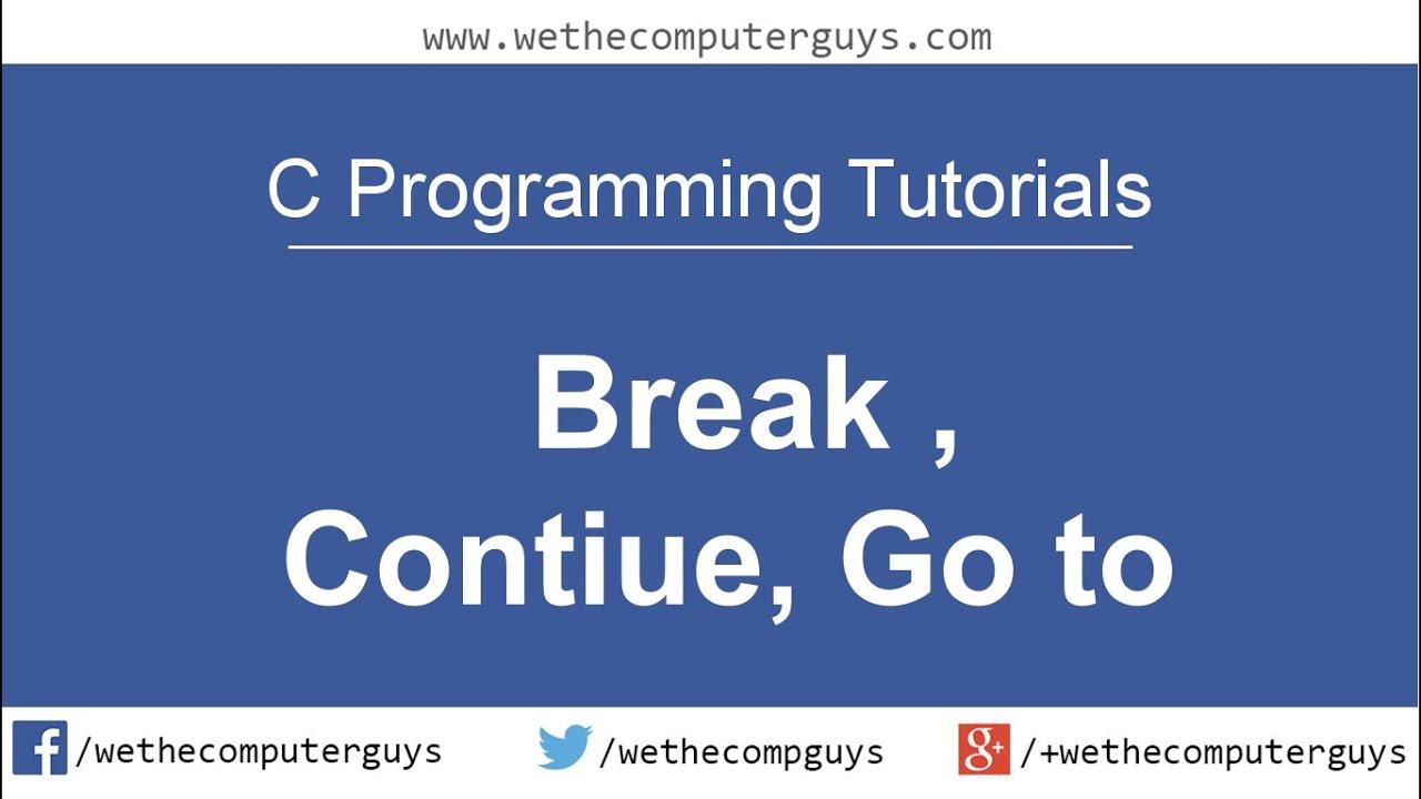 C programming language tutorial lect 14 jump statementsbreak c programming language tutorial lect 14 jump statementsbreakcontinuegoto youtube baditri Gallery
