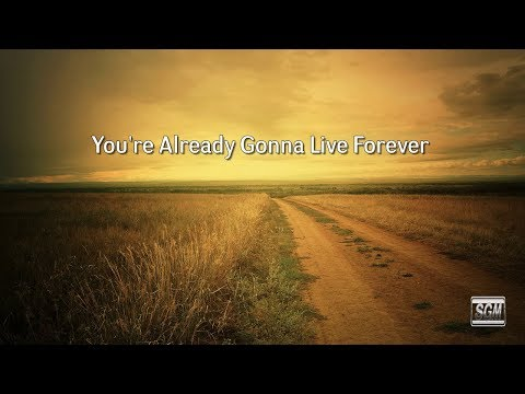 You're Already Gonna Live Forever
