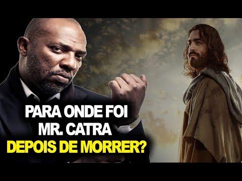 MR CATRA ACEITOU JESUS E PEDIU PERDÃO A DEUS ANTES DE PARTIR