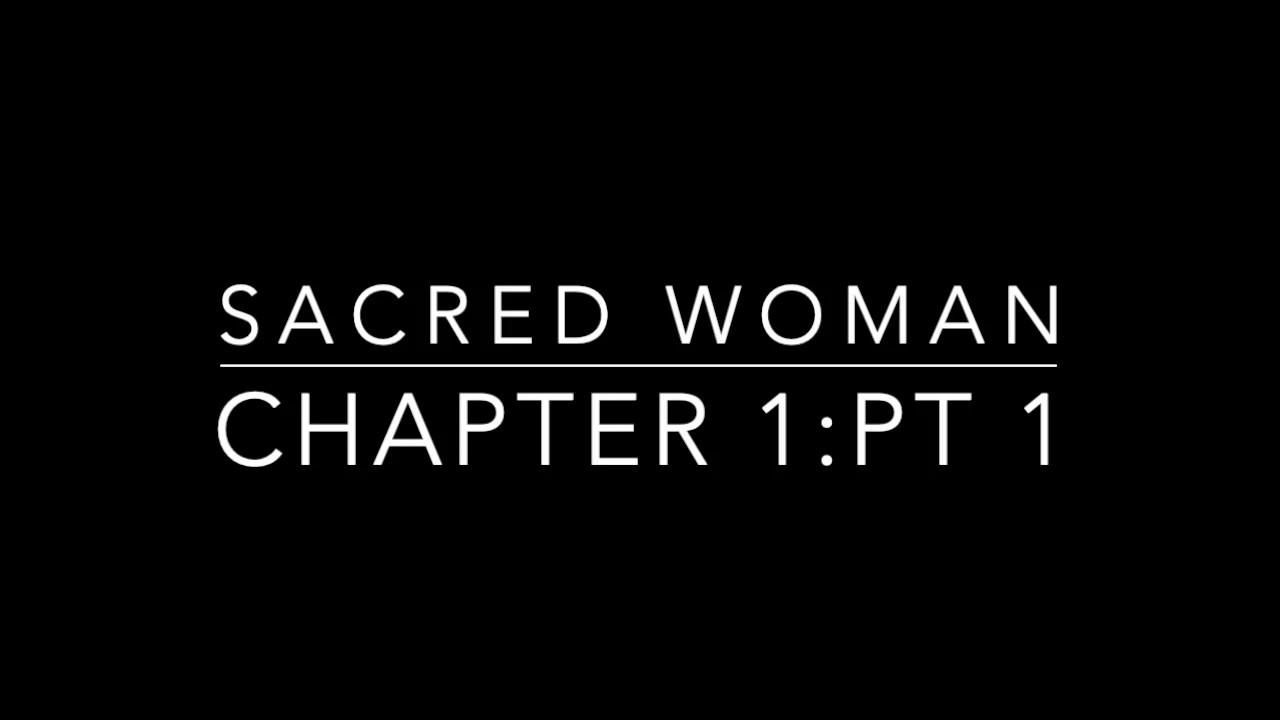 Sacred Woman Chapter 1 pt1