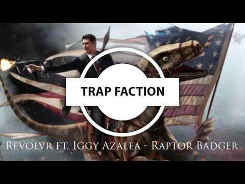 Revolvr ft. Iggy Azalea - Raptor Badger
