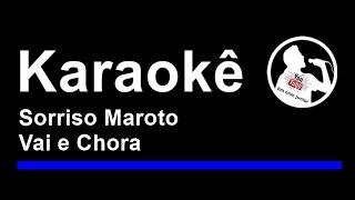 Sorriso Maroto Vai e Chora Karaoke