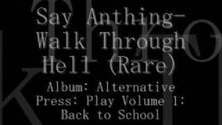 Say Anything- Walk Through Hell (Rare)