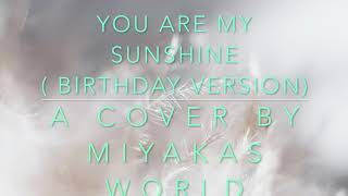 If You Are My Sunshine  Was A Happy Birthday Song - Charlotte Bugnay