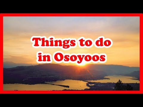 5 Things to Do in Osoyoos, British Columbia | Canada Travel Guide