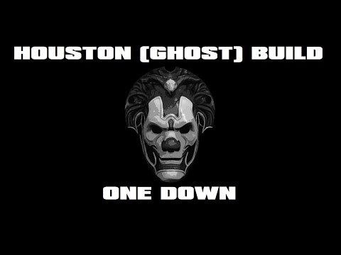 Houston (Ghost) Build -- One Down with Friends
