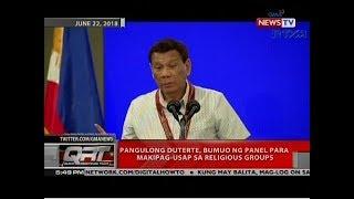Pangulong Duterte, bumuo ng panel para makipag-usap sa religious groups