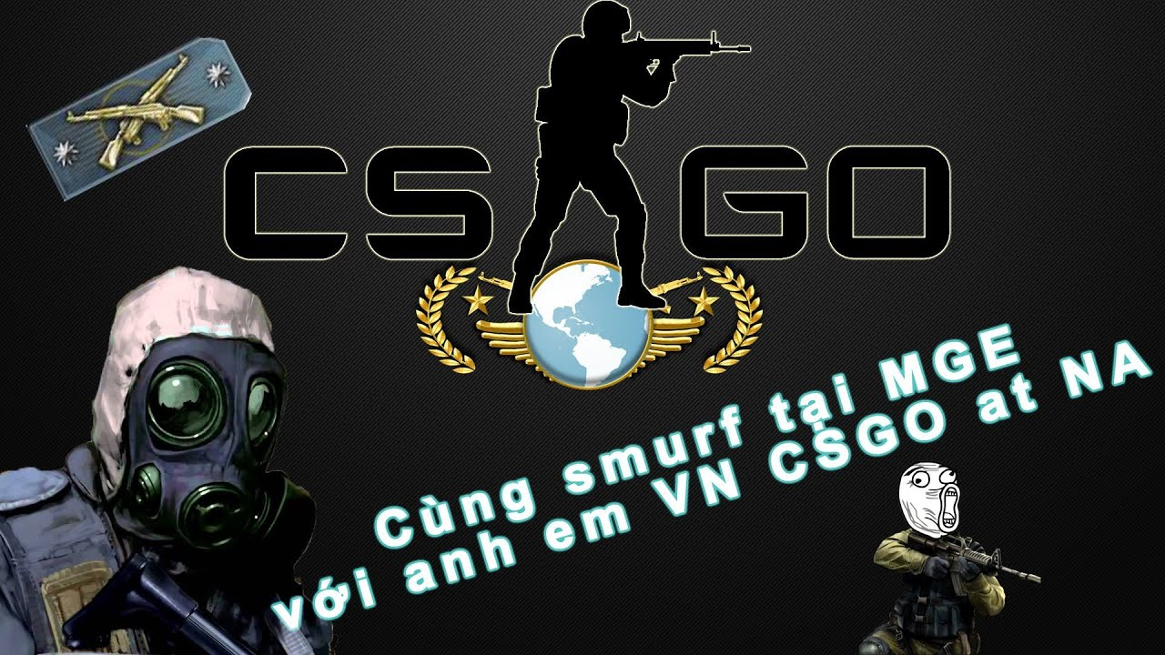 [CS:GO] Một buổi smurf ở rank MGE với anh em VN CS:GO at NA - YouTube