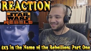 Star Wars Rebels Season 4 Episode 3 REACTION!! In the Name of the Rebellion: Part One