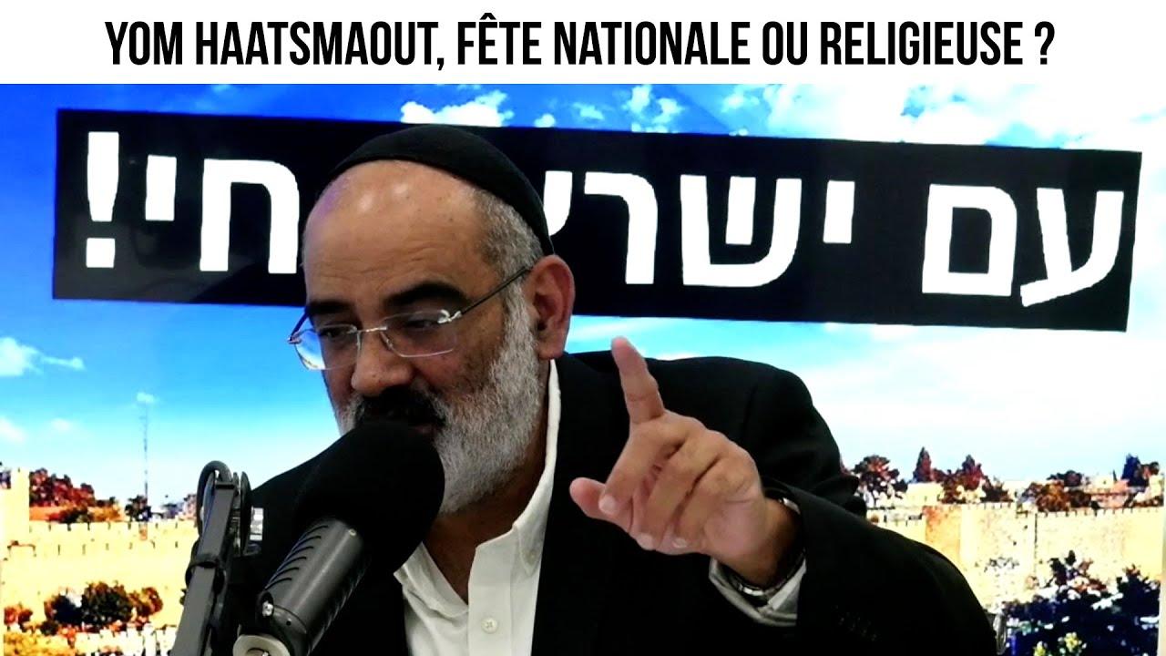 Yom Haatsmaout, fête nationale ou religieuse ? - Un rabbin répond à vos questions du 19 avril 2021