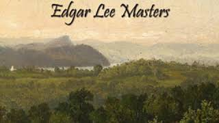 Spoon River Anthology by Edgar Lee MASTERS read by Various Part 1/3   Full Audio Book