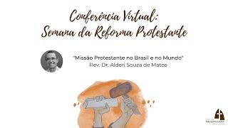 """""""Missão Protestante no Brasil e no Mundo"""", com Rev. Dr. Alderi Souza de Matos   S.R.P."""