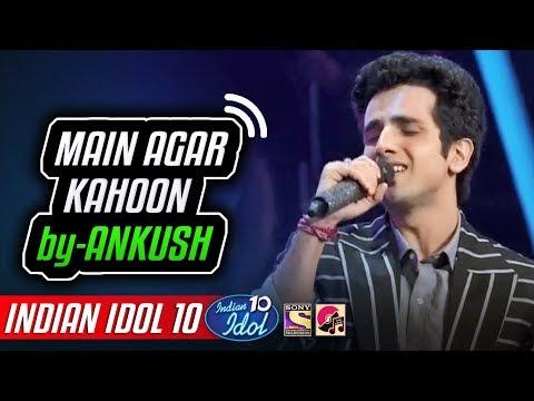 Main Agar Kahoon - Ankush - Indian Idol 10 - Neha Kakkar - 2018 - Vishal Dadlani