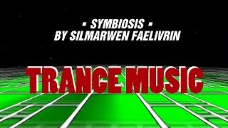 SYMBIOSIS  ♫ 【TRANCE】 BY SILMARWEN FAELIVRIN (OFFICIAL CLIP)