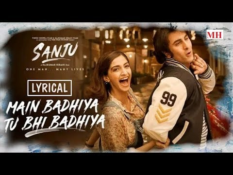 SANJU | Main Badhiya Tu Bhi Badhiya | Ranbir Kapoor | Sonam Kapoor | Sonu Nigam | Lyrics