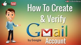 How to Create and Verify New Gmail Account 2018