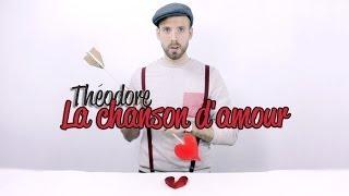 Théodore le chanteur - La chanson d'amour (Clip)
