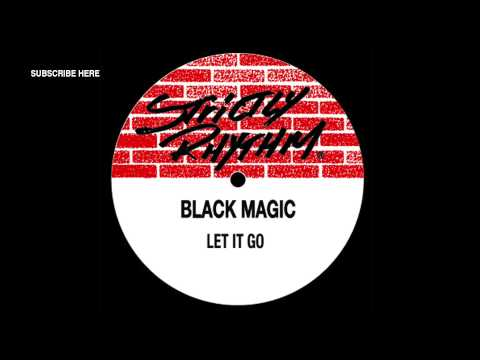 Black Magic 'Let It Go' (MAW Dub)