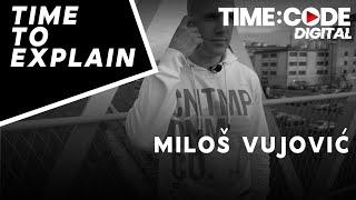 Time To Explain Ep 6 |  Miloš Vujović