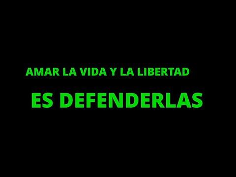 Amar la vida y la libertad es defenderlas