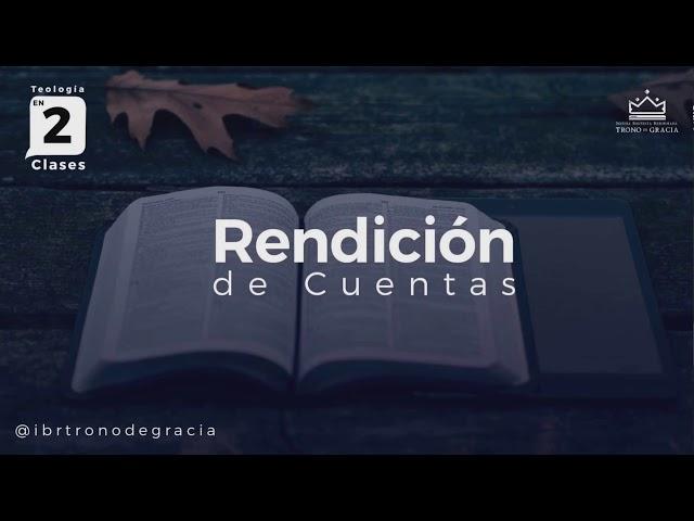 Rendición de Cuentas /Parte 2 / Ps Ruben Contreras / Teología en 2 clases
